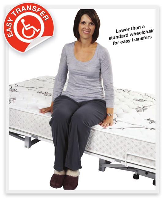 Lower than a standard wheelchair for easy transfers.